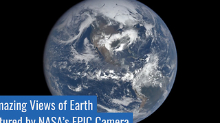 7 Amazing views of Earth from NASA's EPIC camera - Video