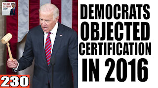 230. Democrats OBJECTED Certification in 2016!