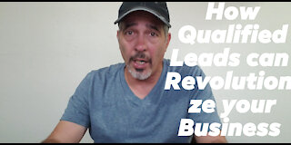 Why generating Qualified LEADS can REVOLUTIONIZE your Business