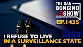 Ep. 1435 I Refuse to Live in a Surveillance State - The Dan Bongino Show