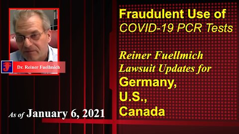 Update on Reiner Fuellmich Lawsuits: Fraudulent Use of COVID-19 PCR Tests: Germany, US, Canada