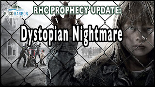 Prophecy Update: Dystopian Nightmare