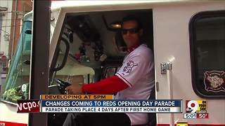 Changes coming to Reds Opening Day Parade