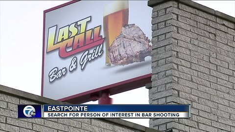 Search for person of interest in Eastpointe bar shooting
