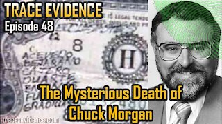 048 - The Mysterious Death of Chuck Morgan