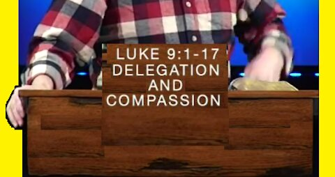 Delegation and Compassion! 01/27/2021