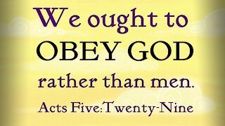 Obey God Rather Than Men Acts 5:29