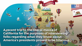California Libs Have No Clue, Give Dumb Answers For President's Day Questions - Video