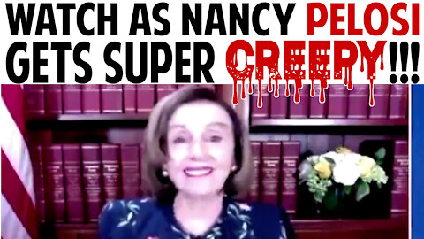 WATCH AS NANCY PELOSI GETS SUPER CREEPY!!!