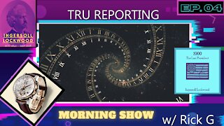 TRU REPORTING FRIDAY MORNING SHOW with Rick G. Ep. 04