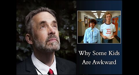 Jordan Peterson - Why Some Kids Are Awkward