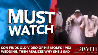 Son Finds Old Video Of His Mom's 1953 Wedding, Then Realizes Why She's sad - Video