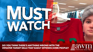 Do You Think There's Anything Wrong With The Sweater Target Sells That Easily Offends Some People? - Video