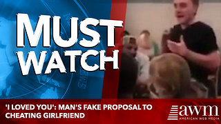 'I loved you': Man's fake proposal to cheating girlfriend - Video