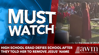 High School Grad Defies Administrators After They Told Her to Remove Jesus - Video