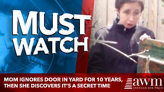 Mom Ignores Door In Yard For 10 Years, Then She Discovers It's A Secret Time - Video
