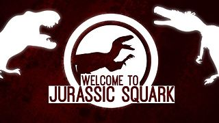 Jurassic Park? Perhaps not: Welcome to Jurassic Squark - Video