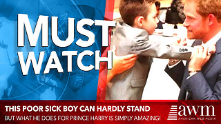 Boy Is So Sick He Can Barely Stand. But What He Does For Prince Harry Has Me In Tears - Video