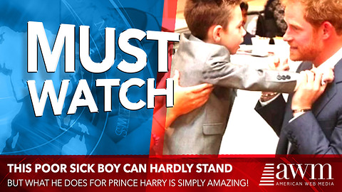 Boy Is So Sick He Can Barely Stand. But What He Does For Prince Harry Has Me In Tears