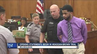 Opening statements began in Heaggan-Brown trial