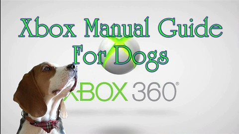 Xbox manual guide for dogs