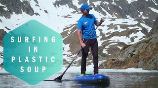 Plastic Soup Surfer: Saving the world on a SUP-board - Video