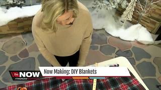 Now making: DIY Blankets - Video