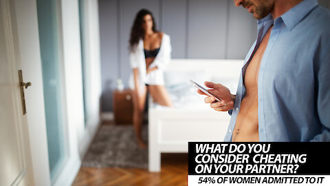 What Do You Consider Cheating On Your Partner?