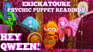 Psychic Puppet Readings! With Griffin The Griffin: Hey Qween! BONUS - Video
