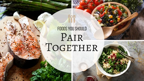 Foods You Should Pair Together