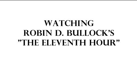 """Watching Robin D. Bullocks """"The Eleventh Hour.""""."""