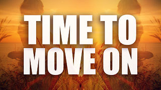 Time to move on - Video