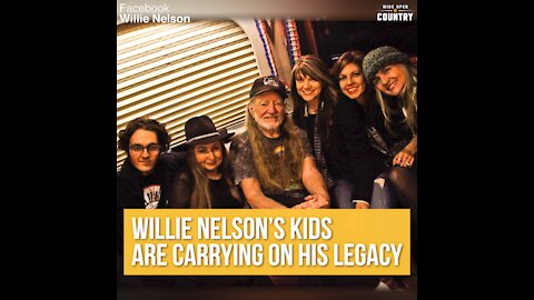 Willie Nelson's Children are Carrying on His Legacy