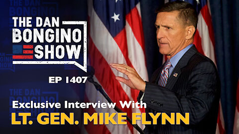 Ep. 1407 Exclusive Interview with General Mike Flynn - The Dan Bongino Show
