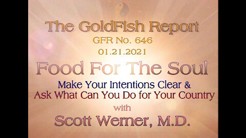 The GoldFish Report No 646: Make Your Intentions Clear & Reclaim Your God Given Rights