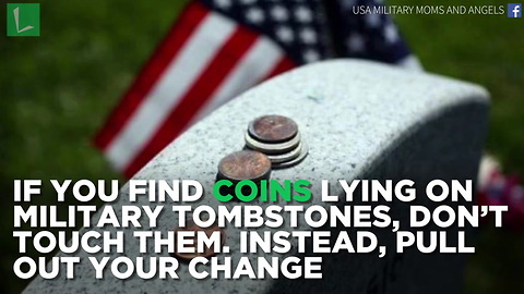 If You Find Coins Lying on Military Tombstones, Don't Touch Them. Instead, Pull out Your Change