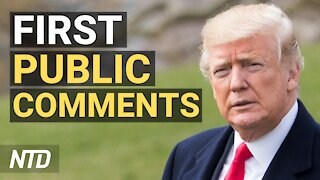 Trump Makes 1st Public Comments Since Leaving Office; Supporters Want Trump's Legacy to Remain | NTD