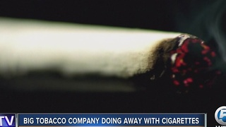 Big tobacco company doing away with cigarettes - Video