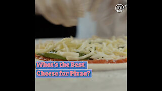 What's The Best Cheese for Pizza?