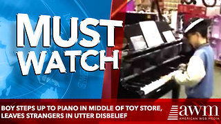 Boy Steps Up To Piano In Middle Of Toy Store, Leaves Strangers In Utter Disbelief - Video