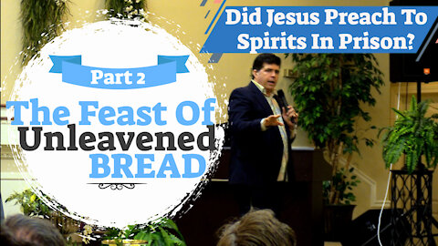 "Pastor Shane Vaughn Teaches LIVE ""Unleavened Bread Part 2"" - Did Jesus Preach TO Spirits in Prison?"