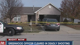Greenwood officer cleared in deadly shooting - Video