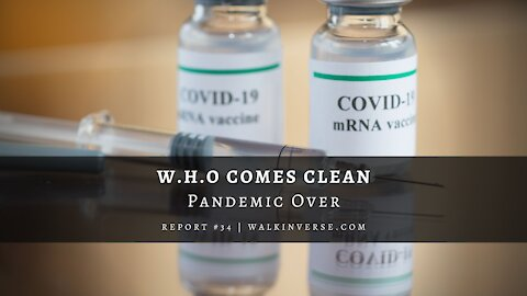 W.H.O. Comes Clean, Pandemic Over