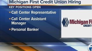 Michigan First Credit Union is hiring to fill a number of job openings - Video