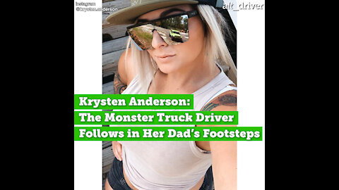 Krysten Anderson: The Monster Truck Driver Follows in Her Dad's Footsteps