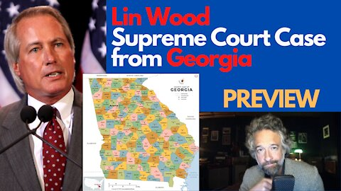 LIN WOOD Supreme Court case from GEORGIA Preview
