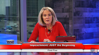 Impeachment: JUST the Beginning | First Five 2.9.21