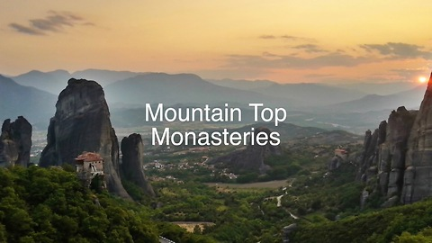 Amazing Mountain Top Monasteries