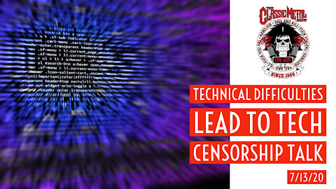 CMS | Technical Difficulties Lead To Tech Censorship Talk