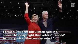 Bill Clinton: Only Gullible Americans Voted For Trump - Video